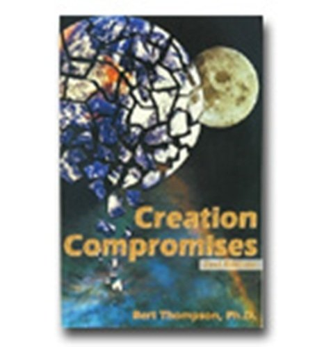 9780932859396: Creation Compromises