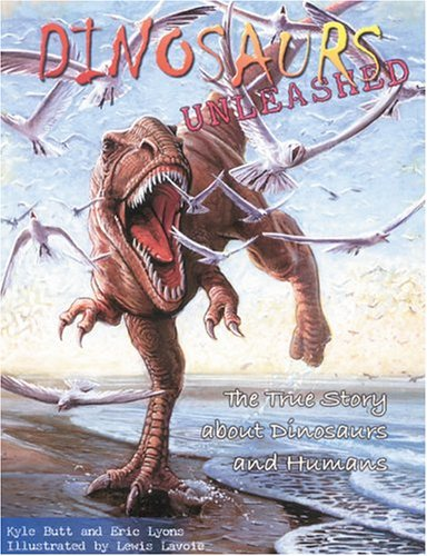 Dinosaurs Unleashed : The True Story about: Eric Lyons; Kyle
