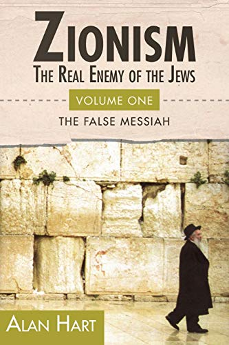9780932863645: Zionism: The Real Enemy of the Jews, Vol. 1: The False Messiah
