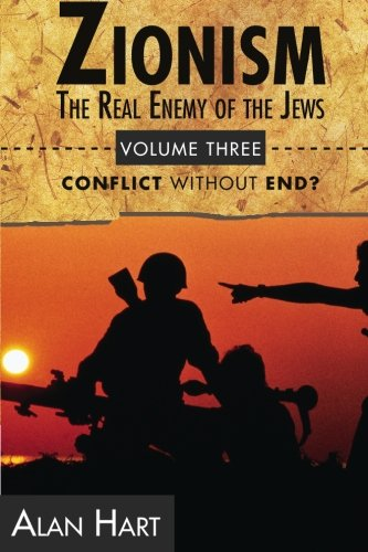 9780932863690: Zionism, The Real Enemy of the Jews Vol. 3: Conflict Without End?: Volume 3