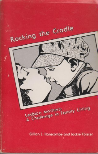 9780932870179: Rocking the Cradle Lesbian Mothers: A Challenge in Family Living