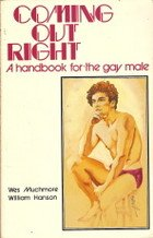 Coming Out Right: A Handbook for the Gay Male