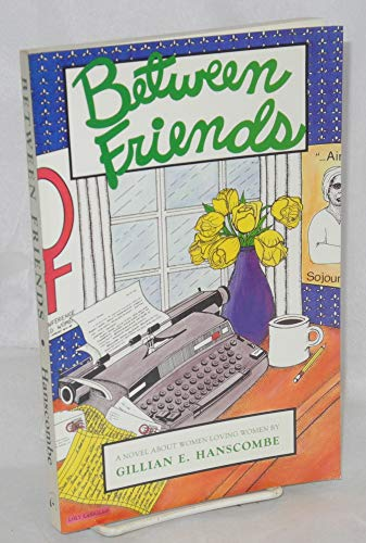 Between Friends: Hamscombe, Gillian E.
