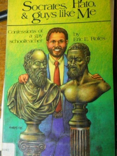 9780932870674: Socrates, Plato, and Guys like Me: Confessions of a Gay Schoolteacher