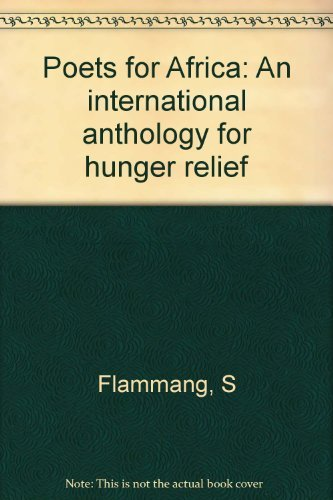 Poets for Africa: An international anthology for hunger relief: S. Flammang