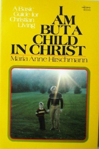 9780932878007: I am but a child in Christ (Hansi books)