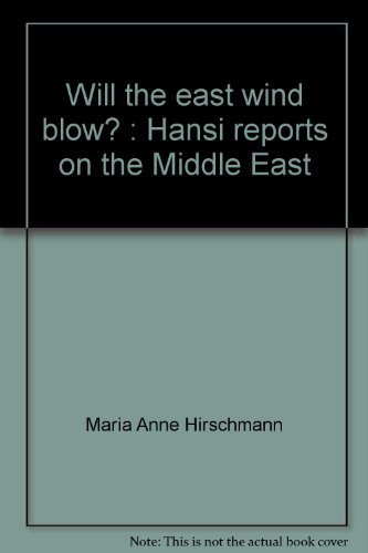9780932878045: Will the east wind blow?: Hansi reports on the Middle East (Hansi books)