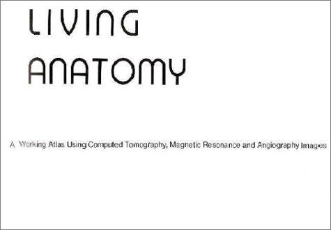 Living Anatomy, 1e: Robert A. Novelline