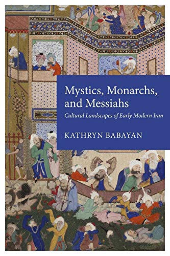 9780932885289: Mystics, Monarchs and Messiahs: Cultural Landscapes of Early Modern Iran (Harvard Middle Eastern Monographs)