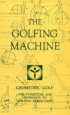 9780932890054: The Golfing Machine