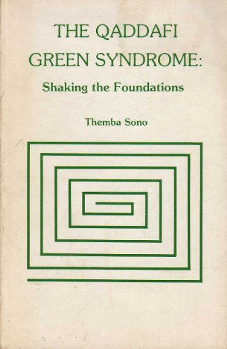The Qaddafi green syndrome: Shaking the foundations: Sono, Themba