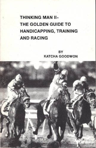 9780932896087: Thinking Man Two: The Golden Guide to Handicapping, Racing, and Training