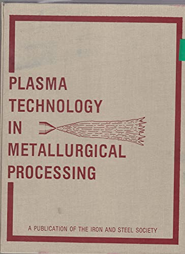 9780932897121: Plasma Technology in Metallurgical Processing