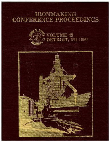 49TH IRONMAKING CONFERENCE PROCEEDINGS: Voluem 49, Detroit