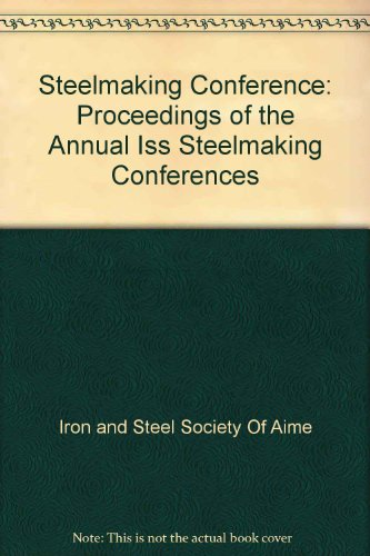 76th Steelmaking Conference Proceedings: Volume 76: Dallas Meeting, March 28-31, 1993: Iron & Steel...