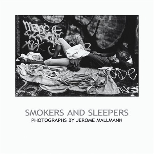9780932900029: Smokers and Sleepers: Photographs by Jerome Mallmann (Chazen Museum of Art Catalogs)