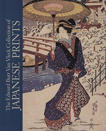 The Edward Burr Van Vleck Collection of Japanese Prints