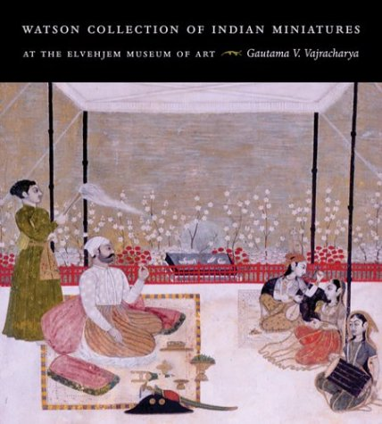 Watson Collection of Indian Miniatures at the: Vajracharya, Gautama V.