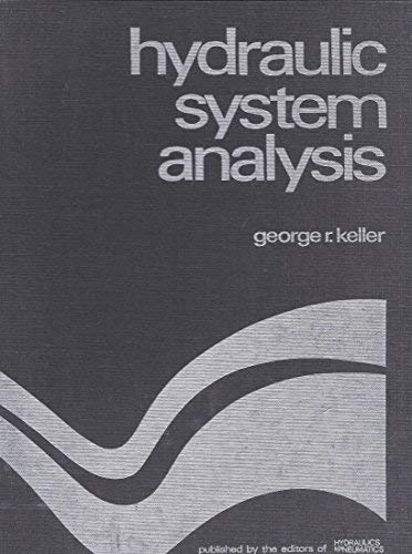 HYDRAULIC SYSTEM ANALYSIS (4th Ed., Revised): Keller, George P.