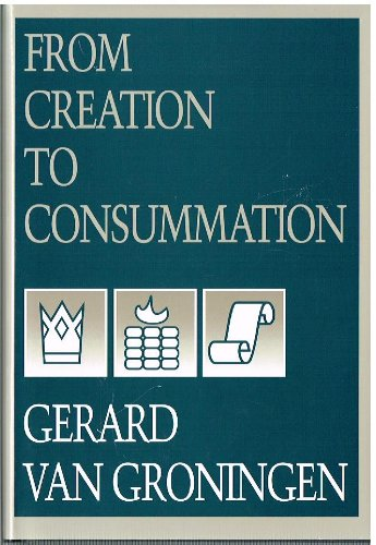 9780932914347: From Creation to Consummation, Volume I