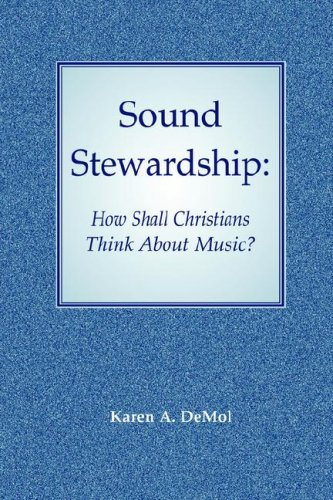 9780932914446: Sound Stewardship: How Shall Christians Think about Music?