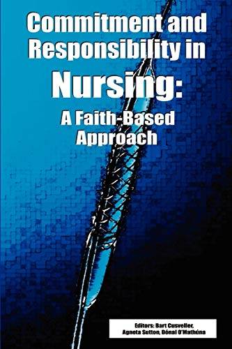 9780932914514: Commitment and Responsibility in Nursing: A Faith-Based Approach