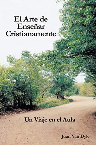 9780932914620: El Arte de Ensenar Cristianamente: Un Viaje En El Aula