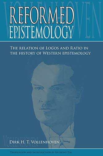 9780932914989: Reformed Epistemology: The relation of Logos and Ratio in the history of Western epistemology