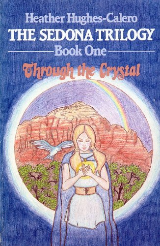 Through the Crystal (The Sedona Trilogy, Book 1)