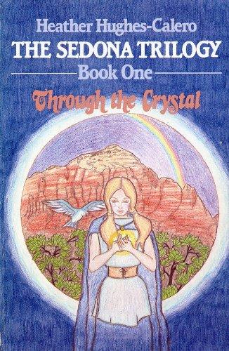 9780932927002: Through the Crystal (The Sedona Trilogy, Book 1)