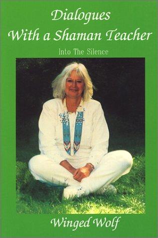9780932927125: Dialogues With a Shaman Teacher: Into the Silence