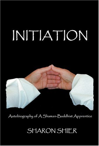 9780932927200: Initiation: Autobiography of a Shaman-Buddhist Apprentice