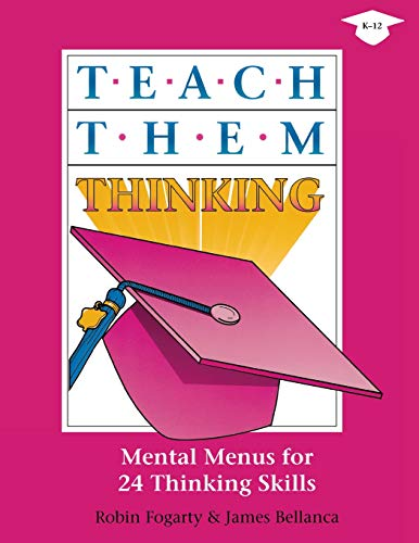 Teach Them Thinking: Mental Menus for 24: Fogarty, Robin J.,