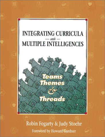 9780932935816: Integrating Curricula With Multiple Intelligences: Teams, Themes, and Threads