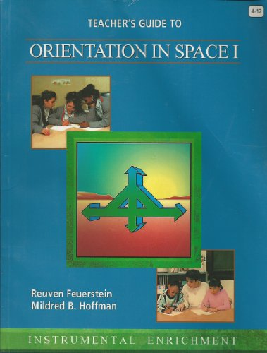Teacher's Guide to Orientation in Space I (Instrumental Enrichment) (0932935966) by Reuven Feuerstein; Mildred B. Hoffman