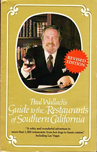 Paul Wallach's Guide to the Restaurants of Southern California: Wallach, Paul