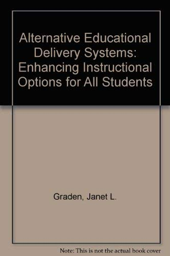 9780932955098: Alternative Educational Delivery Systems: Enhancing Instructional Options for All Students