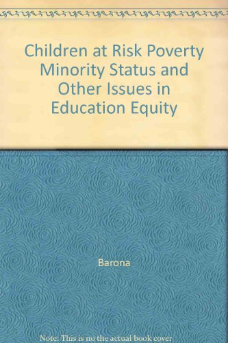 Children at Risk Poverty Minority Status and: Barona, Andres and