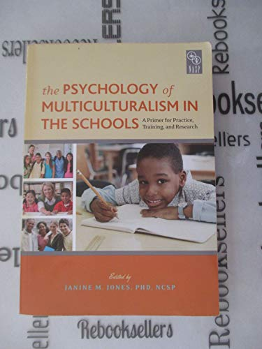 9780932955692: The Psychology of Multiculturalism in the Schools: A Primer for Practice, Training, and Research