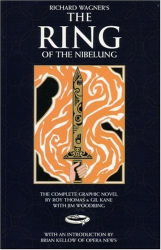 Richard Wagner's 'The Ring of the Nibelung': Roy Thomas