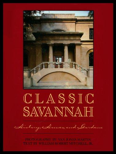 9780932958075: Classic Savannah: History, Homes, and Gardens