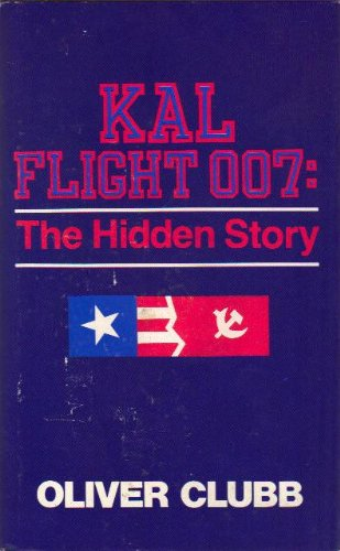 9780932966599: Kal Flight 007: The Hidden Story