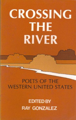 9780932966803: Crossing the River - Poets of the Western United States