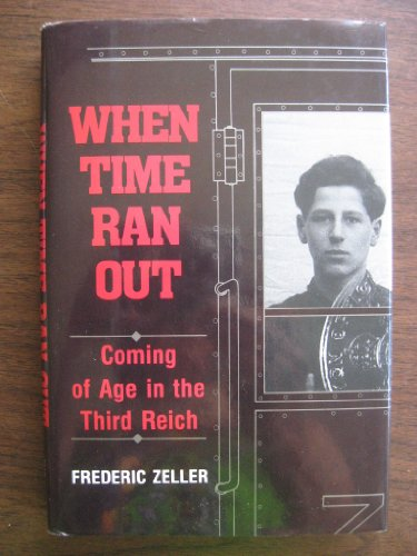 9780932966896: When Time Ran Out: Coming of Age in the Third Reich