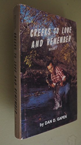 Creeks To Love And Remember: Book 1: Gapen, Dan D.