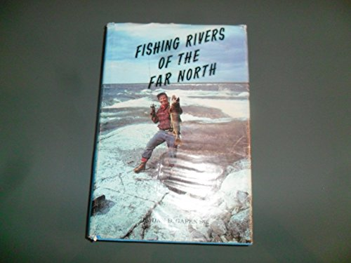 9780932985125: Fishing Rivers of the Far North