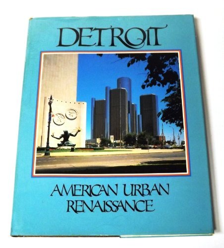 9780932986054: Detroit, American urban renaissance: A pictorial and entertaining commentary on the growth and development of Detroit, Michigan (The American portrait series)