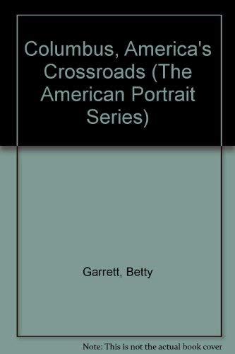 COLUMBUS AMERICA'S CROSSROADS: Garrett, Betty