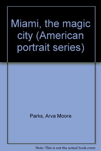 Miami, the magic city (American portrait series): Parks, Arva Moore