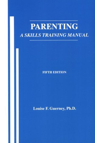 9780932990006: Parenting: A Skills Training Manual
